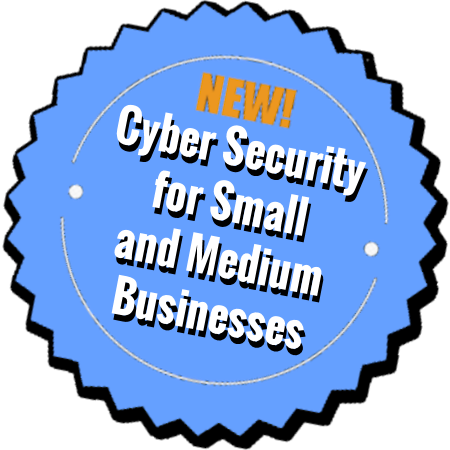 Cyber Security for Small and Medium Businesses